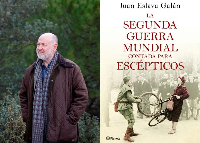Juan Eslava Galán y La Segunda Guerra Mundial contada para escépticos