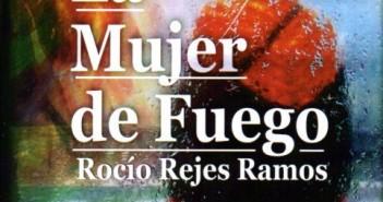 Portada de 'La mujer de fuego', una novela de Rocío Rejes Ramos
