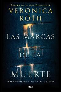 Portada de 'Las marcas de la muerte', el nuevo libro de Veronica Roth