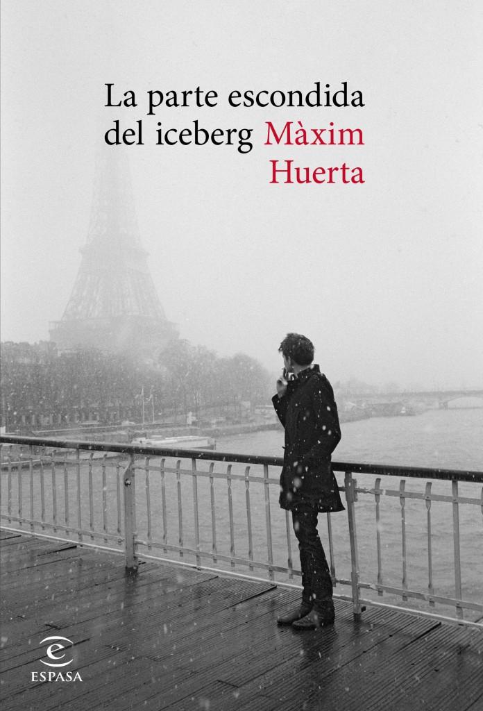 Portada de 'La parte escondida del iceberg', la nueva novela de Màxim Huerta